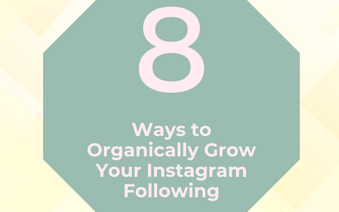 8 Ways to Organically Grow Your Instagram Following
